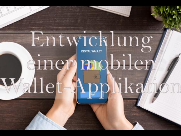 Entwicklung einer mobilen Wallet-Applikation für Android
