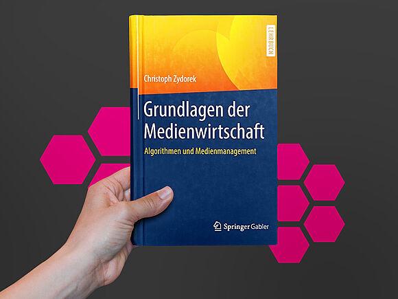 Grundlagen der Medienwirtschaft – Algorithmen und Medienmanagement (I1)