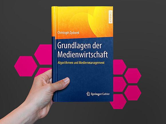 Grundlagen der Medienwirtschaft – Algorithmen und Medienmanagement